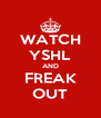 WATCH YSHL AND FREAK OUT - Personalised Poster A4 size
