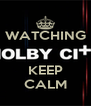 WATCHING   KEEP CALM - Personalised Poster A4 size