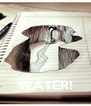 WATER! - Personalised Poster A4 size