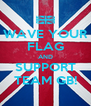WAVE YOUR FLAG AND SUPPORT TEAM GB! - Personalised Poster A4 size