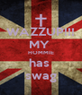 WAZZUP!!! MY  HOMMIE has  swag - Personalised Poster A4 size