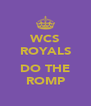WCS ROYALS  DO THE ROMP - Personalised Poster A4 size