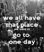 we all have that place we want to go to  one day - Personalised Poster A4 size