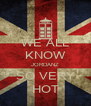 WE ALL KNOW JORDANZ SO VERY HOT - Personalised Poster A4 size