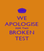 WE APOLOGISE FOR THIS BROKEN TEST - Personalised Poster A4 size