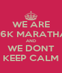 WE ARE 96K MARATHA AND WE DONT KEEP CALM - Personalised Poster A4 size