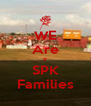 WE Are a SPK Families - Personalised Poster A4 size