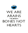 WE ARE ARAINS WE BREAK BONES NOT HEARTS - Personalised Poster A4 size