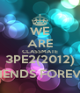 WE ARE CLASSMATE 3PE2(2012) FRIENDS FOREVER - Personalised Poster A4 size