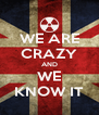 WE ARE CRAZY AND WE KNOW IT - Personalised Poster A4 size