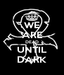 WE ARE DEAD UNTIL DARK - Personalised Poster A4 size