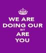 WE ARE  DOING OUR BIT ARE YOU - Personalised Poster A4 size
