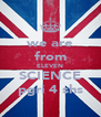 we are from ELEVEN SCIENCE pgri 4 shs - Personalised Poster A4 size