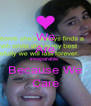 We Are inseparable  Because We Care - Personalised Poster A4 size