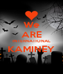 We ARE INTERNATIONAL KAMINEY  - Personalised Poster A4 size