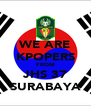 WE ARE KPOPERS FROM JHS 37 SURABAYA - Personalised Poster A4 size