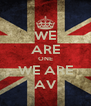 WE ARE ONE WE ARE AV - Personalised Poster A4 size