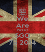 We Are Part Of SGQ 75 2014 - Personalised Poster A4 size
