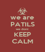 we are PATILS we dont  KEEP CALM - Personalised Poster A4 size