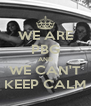 WE ARE PBG AND WE CAN'T KEEP CALM - Personalised Poster A4 size