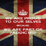 WE ARE PROUD TO OUR SELVES BECAUSE WE ARE PART OF 7ADDICTED - Personalised Poster A4 size
