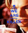 WE ARE SERIAL KILLER  - Personalised Poster A4 size