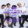 We Are SMASHBLAST AND Keep Support SMASH - Personalised Poster A4 size