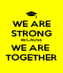WE ARE STRONG BECAUSE WE ARE  TOGETHER - Personalised Poster A4 size