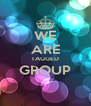 WE ARE TAGGED GROUP  - Personalised Poster A4 size