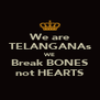 We are TELANGANAs WE Break BONES not HEARTS - Personalised Poster A4 size