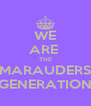 WE ARE  THE MARAUDERS GENERATION - Personalised Poster A4 size