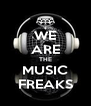 WE ARE THE MUSIC FREAKS - Personalised Poster A4 size