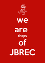 we are  thops of JBREC - Personalised Poster A4 size