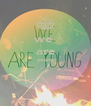 we  are young   - Personalised Poster A4 size