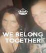 WE BELONG TOGETHER - Personalised Poster A4 size