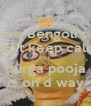 we Bengoli's can't keep calm coz durga pooja is on d way - Personalised Poster A4 size