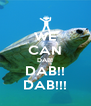 WE CAN DAB! DAB!! DAB!!! - Personalised Poster A4 size