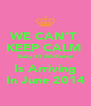 WE CAN'T  KEEP CALM  Baby #3 (McKenna) Is Arriving In June 2014 - Personalised Poster A4 size