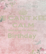 WE CAN'T KEEP CALM Because its Anelas Birthday   - Personalised Poster A4 size