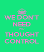 WE DON'T NEED NO THOUGHT CONTROL - Personalised Poster A4 size