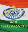 WE DONT KEEP CALM WE  ARE GUJARATIS - Personalised Poster A4 size