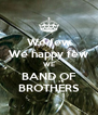 We few We happy few WE BAND OF BROTHERS - Personalised Poster A4 size