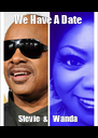 We Have A Date  Stevie   &    Wanda  - Personalised Poster A4 size