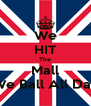 We HIT The Mall We Ball All Day - Personalised Poster A4 size