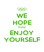 WE HOPE YOU ENJOY YOURSELF - Personalised Poster A4 size