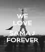 WE LOVE  SAMAJ FOREVER - Personalised Poster A4 size