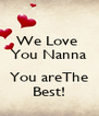 We Love  You Nanna  You areThe Best! - Personalised Poster A4 size