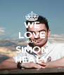 WE LOVE YOU SIMON HEALY - Personalised Poster A4 size