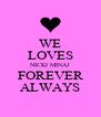 WE LOVES NICKI MINAJ FOREVER ALWAYS - Personalised Poster A4 size
