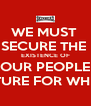 WE MUST  SECURE THE  EXISTENCE OF OUR PEOPLE & A FUTURE FOR WHITE KIDS - Personalised Poster A4 size